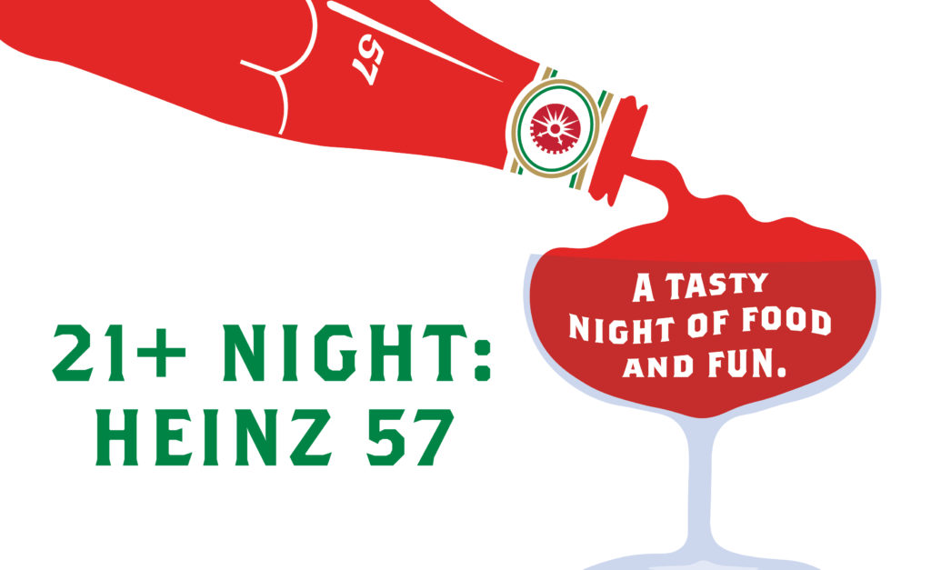21+ Night: Heinz 57 poster shows a bottle of Heinz ketchup being poured into a cocktail glass.