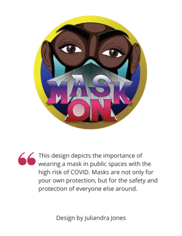 """Image shows a person wearing a mask, with the words """"Mask On"""" projecting out towards the viewer from the mask"""